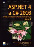 ASP.NET 4 a C# 2010 - KNIHA 1 - tvorba dynamických stránek profesionálně - Matthew MacDonald, ...