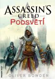Assassin's Creed: Podsvětí - Oliver Bowden