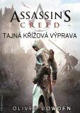 Assassin's Creed: Tajná křížová výprava - Oliver Bowden