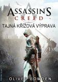 Assassin´s Creed: Tajná křížová výprava - Oliver Bowden