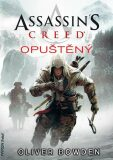 Assassin´s Creed: Opuštěný - Oliver Bowden