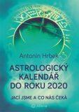 Astrologický kalendář do roku 2020 - Antonín Hrbek