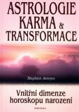 Astrologie, karma a transformace - Stephen Arroyo