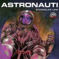 Astronauti - Stanislaw Lem, ...