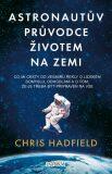 Astronautův průvodce životem na Zemi - Hadfield Chris