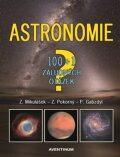 Astronomie - 100+1 záludných otázek - Zdeněk Pokorný, ...
