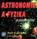Astronomie a fyzika na přelomu tisíciletí - Petr Kulhánek