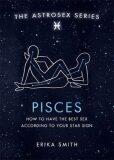 Astrosex: Pisces - Erika W. Smith