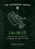 Astrosex: Taurus - Erika W. Smith