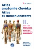Atlas anatomie člověka II. - Hlava a krk, vnitřní orgány, neuroanatomie / Atlas of Human Anatomy II. - Head and Neck, Internal Organs, Neuronatomy - Ondřej Naňka,  Miloš Grim, ...