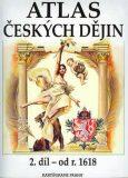 Atlas českých dějin - 2.díl od r. 1618 - Semotanová Eva