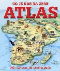 Atlas – co je kde na Zemi - Slovart