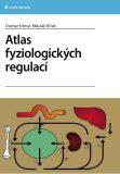 Atlas fyziologických regulací - Otomar Kittnar, ...