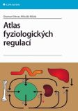Atlas fyziologických regulací - Otomar Kittnar