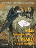 Atlas hnízdního rozšíření ptáků v ČR 2001-2003 + Ptačí oblasti ČR - Vladimír Bejček