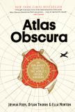 Atlas Obscura: An Explorer's Guide to the World's Hidden Wonders - Joshua Foer,  Dylan Thuras, ...