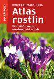 Atlas rostlin - Přes 900 rostlin, mechorostů a hub - Heiko Bellmann