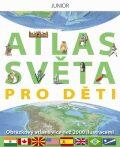 Atlas světa pro děti - kolektiv,