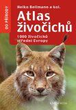 Atlas živočichů - 1000 živočichů střední Evropy - Heiko Bellmann