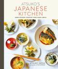 Atsuko's Japanese Kitchen: Home-cooked comfort food made simple - Atsuko Ikeda