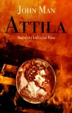 Attila /Slovart/ - John Man