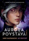 Aurora povstává - Amie Kaufmanová, Jay Kristoff
