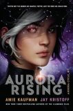 Aurora Rising - Amie Kaufmanová, Jay Kristoff