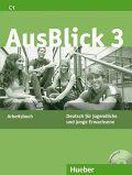 AusBlick 3: Arbeitsbuch mit integrierter Audio-CD - Anni Fischer-Mitziviris, ...