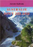 Austrálie. Nový Zéland - Jaroslav Kalivoda