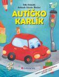 Autíčko Karlík - Lenka Rožnovská, ...