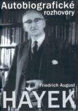 Autobiografické rozhovory - Friedrich Augus Hayek