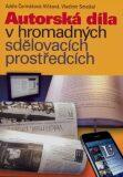 Autorská díla v hromadných sdělovacích prostředcích - Vladimír Smejkal, ...