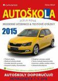 Autoškola 2015 - Moderní učebnice a testové otázky - Václav Minář