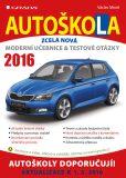 Autoškola 2016 - Moderní učebnice a testové otázky - Václav Minář