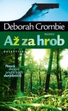 Až za hrob - Deborah Crombie