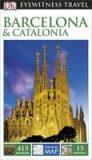 Barcelona & Catalonia - DK Eyewitness Travel Guide - Dorling Kindersley