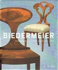 Biedermeier – Umění a kultura v českých zemích 1814–1848 - Radim Vondráček