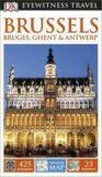 Brussels, Bruges, Ghent & Antwerp - DK Eyewitness Travel Guide - Dorling Kindersley