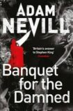 Banquet for the Damned - Adam Nevill