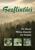 Bezflinťáci - Ota Bouzek, ...