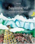 Babylónská věž - Ivana Pecháčková, ...