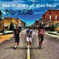 Bad Ideas - Band of Heysek, Kenny Brown