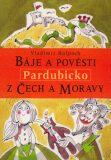 Báje a pověsti z Čech a Moravy – Pardubicko - Vladimír Hulpach