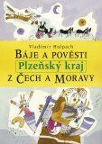 Báje a pověsti z Čech a Moravy - Plzeňský kraj - Vladimír Hulpach