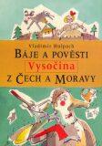 Báje a pověsti z Čech a Moravy - Vysočina - Vladimír Hulpach