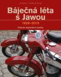 Báječná léta s Jawou - Alois Pavlůsek