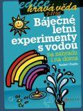Báječné letní experimenty s vodou - Radek Chajda