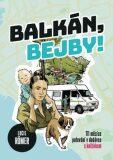 Balkán, bejby! - Lucie Roemer