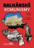 Balkánské komunismy - Ladislav Cabada, ...