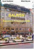 Balkón - Milan Nevole, Karel Sedláček